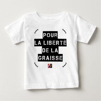 Camiseta Para Bebê Para a LIBERDADE da GORDURA - Jogo de palavras