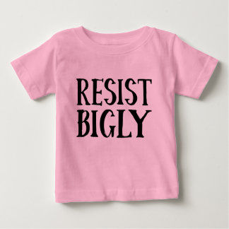 Camiseta Para Bebê Resista roupa da resistência do trunfo de Bigly o