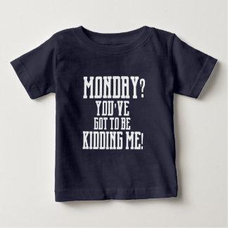 Camiseta Para Bebê SEGUNDA-FEIRA? You've conseguiu CAÇOAR-ME! T