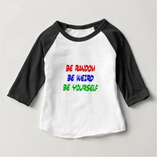 Camiseta Para Bebê Seja aleatório seja estranho seja você mesmo