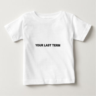 Camiseta Para Bebê Seu último período