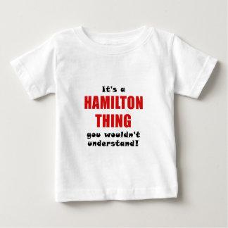 Camiseta Para Bebê Seu uma coisa que de Hamilton você não