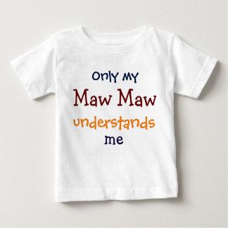 Camiseta Para Bebê Somente meu Maw do Maw compreende-me o t-shirt da