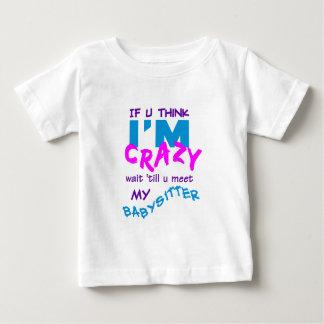 Camiseta Para Bebê T-shirt louco da baby-sitter