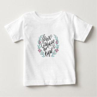 Camiseta Para Bebê Tenha a coragem e seja amável