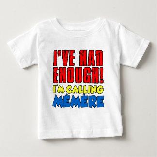 Camiseta Para Bebê Teve bastante Memere de chamada