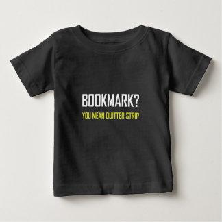 Camiseta Para Bebê Tira do Quitter do marcador