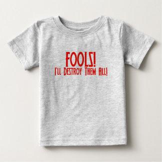 Camiseta Para Bebê Tolos! Eu destrui-los-ei todos!