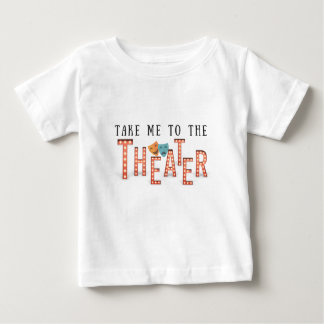 Camiseta Para Bebê Tome-me ao teatro