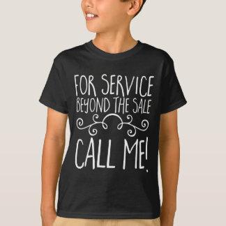 Camiseta Para o serviço além da venda. Chame-me!