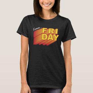 Camiseta Para sempre sonhos de sexta-feira