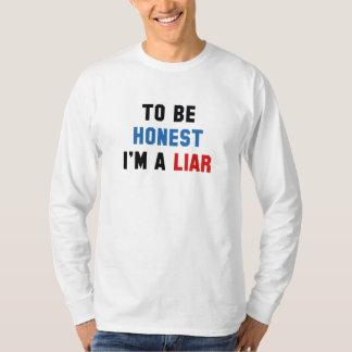 Camiseta Para ser honesto eu sou um mentiroso