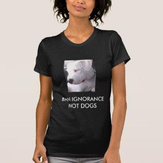 Camiseta PARADA BSL dos cães da ignorância da proibição não