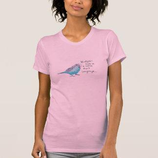 Camiseta Parakeet: A conversa de Budgies em um pouco fart