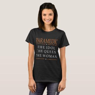 Camiseta Paramédico o ídolo a rainha o Tshirt da mulher