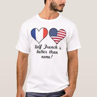 Camiseta Parcialmente francês é melhor do que nenhuns