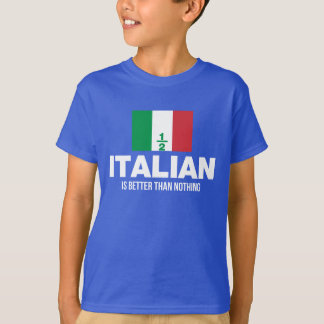 Camiseta Parcialmente italiano é melhor do que nada