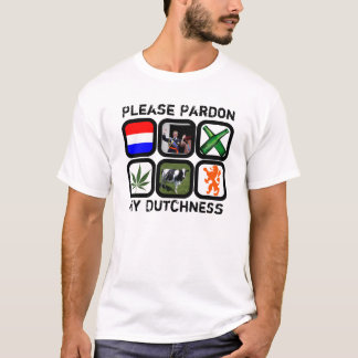 Camiseta Pardon por favor meu Dutchness