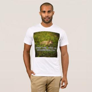 Camiseta Pare a guerra no dia de groundhog