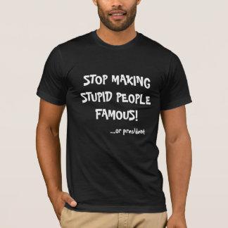 Camiseta Pare de fazer pessoas estúpidas famoso… ou