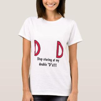 """Camiseta pare de olhar fixamente em meu """"d dobro """" s!!!"""