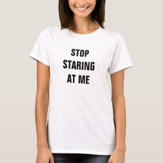 Camiseta Pare de olhar fixamente em mim