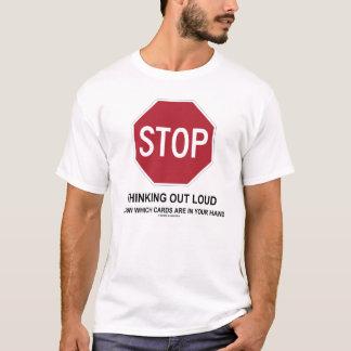 Camiseta Pare de pensar para fora ruidosamente (o jogador