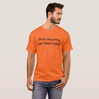 Camiseta Pare de recicl seu lixo principal!