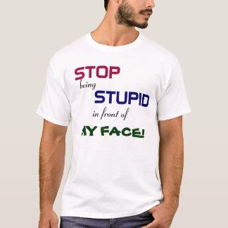 Camiseta Pare de ser t-shirt estúpido