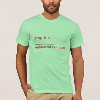Camiseta Pare o complexo _____-industrial!