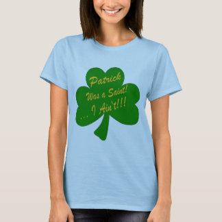 Camiseta Patrick era um santo… que eu não sou!