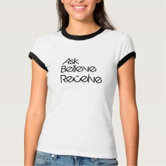 Camiseta Peça, acredite, receba