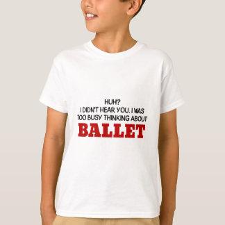 Camiseta Pensamento demasiado ocupado sobre o balé