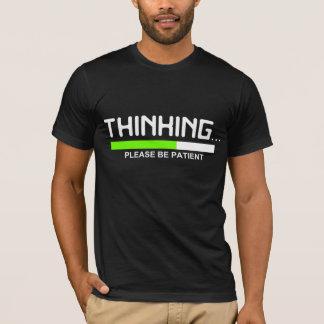 Camiseta PENSAR… Seja por favor T gráfico paciente
