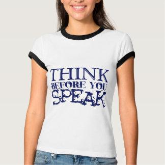 Camiseta Pense antes que você fale!