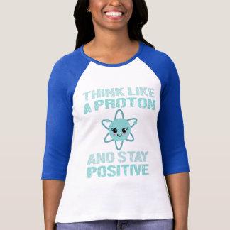 Camiseta Pense como um protão e permaneça positivo