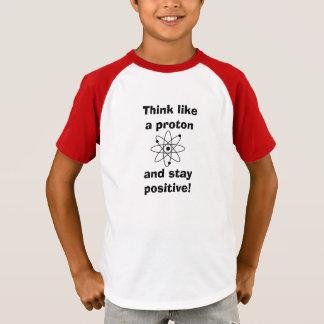 Camiseta Pense como um protão & permaneça positivo! T-shirt