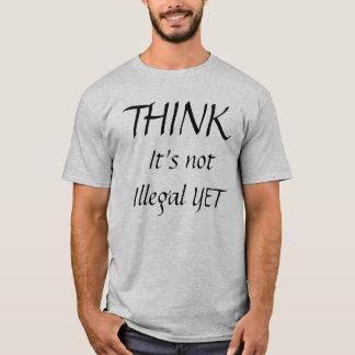 Camiseta PENSE, ele não é ilegal AINDA