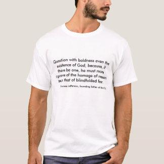 Camiseta Pergunta com arrojo mesmo a existência do deus.
