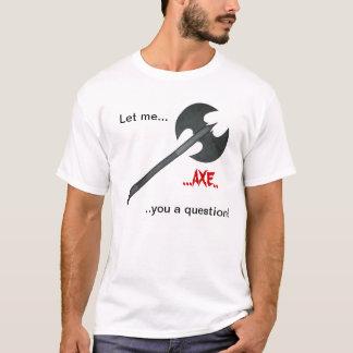 Camiseta Pergunta do machado