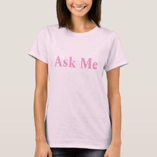 Camiseta Pergunte-me