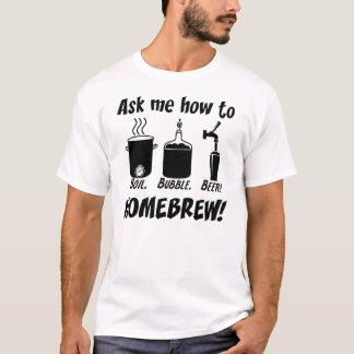 """Camiseta """"Pergunte-me como à fermentação home """""""