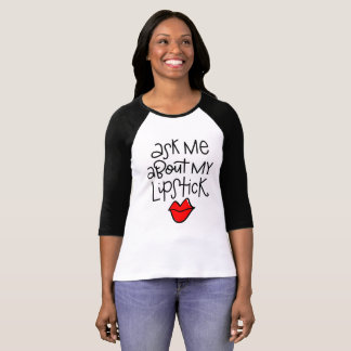 Camiseta Pergunte-me sobre meu batom
