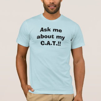 Camiseta Pergunte-me sobre meu C.A.T.!!