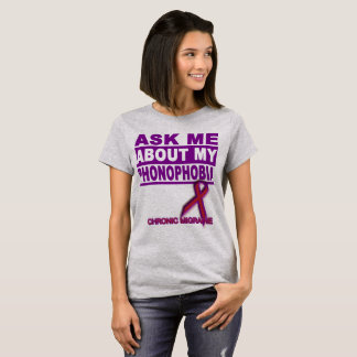 Camiseta Pergunte-me sobre meu Phonophobia - T