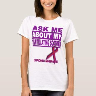 Camiseta Pergunte-me sobre meu Scotoma cintilando