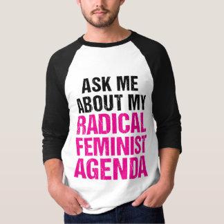 CAMISETA PERGUNTE-ME SOBRE MINHA AGENDA FEMINISTA RADICAL