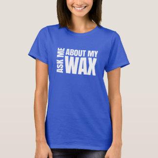 Camiseta Pergunte-me sobre minha cera - Scentsy
