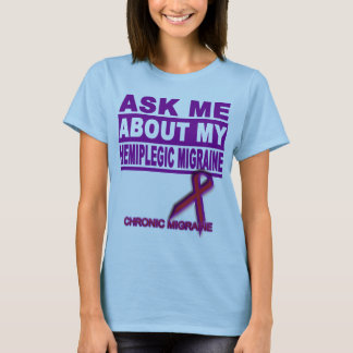 Camiseta Pergunte-me sobre minha enxaqueca hemiplégica - T