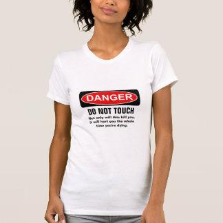 Camiseta PERIGO - não toque